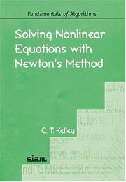 Cover of: Solving Nonlinear Equations with Newton's Method (Fundamentals of Algorithms)