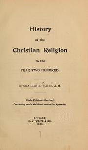 Cover of: History of the Christian religion to the year two hundred | Charles Burlingame Waite