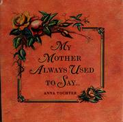 Cover of: My mother always used to say...