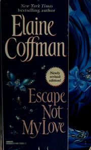 Cover of: Escape not my love