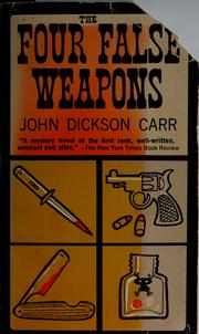 Cover of: The four false weapons | John Dickson Carr