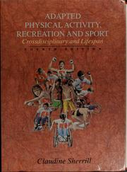 Cover of: Adapted physical activity, recreation, and sport | Claudine Sherrill