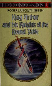 Cover of: King Arthur and his Knights of the Round Table