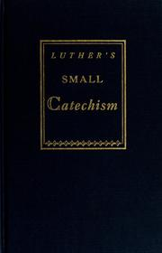 Cover of: A short explanation of Dr. Martin Luther's Small catechism: a handbook of Christian doctrine.