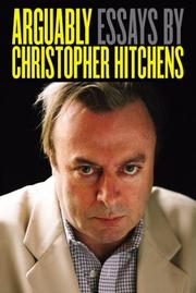 Cover of: Arguably: essays by Christopher Hitchens