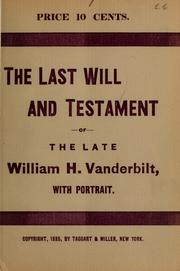 Cover of: The last will and testament of the late William H. Vanderbilt ...