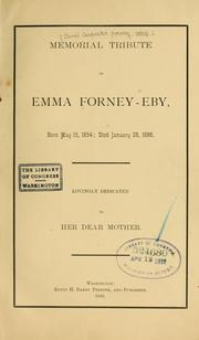 Cover of: Memorial tribute to Emma Forney-Eby, born May 15, 1854 | Daniel Carpenter] [Forney