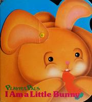 Cover of: I am a little bunny | Hideo Shirotani