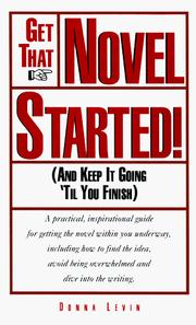 Cover of: Get that novel started! | Donna Levin