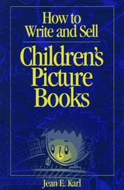 Cover of: How to write and sell children's picture books by Jean Karl