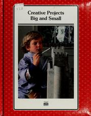 Cover of: Creative projects big and small | Time-Life Books