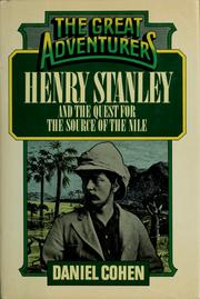 Cover of: Henry Stanley and the quest for the source of the Nile by Daniel Cohen