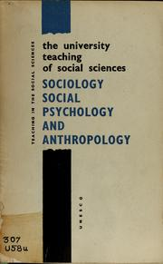 Cover of: The university teaching of social sciences: sociology, social psychology, and anthropology