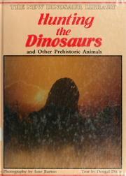 Cover of: Hunting the dinosaurs and other prehistoric animals | Burton, Jane.