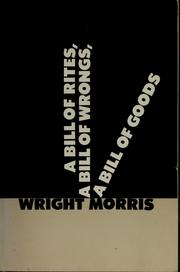 Cover of: A bill of rites, a bill of wrongs, a bill of goods