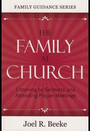 Cover of: The family at church | Joel R. Beeke