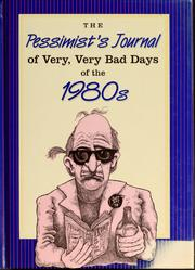 Cover of: The pessimist's journal of very, very bad days of the 1980s
