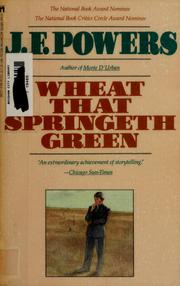 Cover of: Wheat that springeth green | J. F. Powers