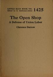 Cover of: The open shop: a defense of union labor