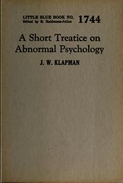 Cover of: A short treatise on abnormal psychology | Jacob W. Klapman