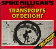 Cover of: Spike Milligan'sfurther transports of delight: more amazing revolutions