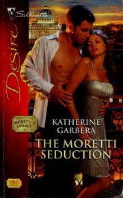 Cover of: The Moretti seduction | Katherine Garbera