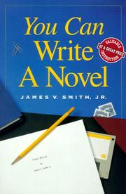 Cover of: You Can Write a Novel | James V. Smith
