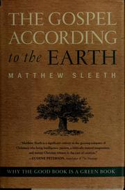 Cover of: The gospel according to the earth | J. Matthew Sleeth