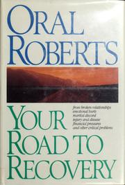 Cover of: Your road to recovery | Oral Roberts