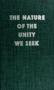 Cover of: The nature of the unity we seek | North American Conference on Faith and Order (1957 Oberlin College)