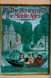 Cover of: The waning of the Middle Ages | Johan Huizinga