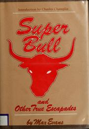 Cover of: Super bull and other true escapades