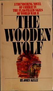Cover of: The wooden wolf | Kelly, John