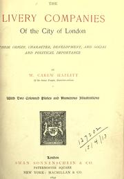 Cover of: The livery companies of the city of London: their origin, character, development, and social and political importance.