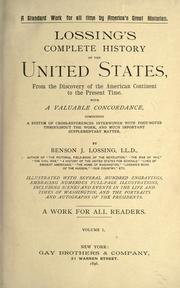 Cover of: Lossing's complete history of the United States, from the discovery of the American continent to the present time ..