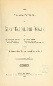 Cover of: The Graves-Ditzler: or, the great Carrollton debate | J. R. Graves