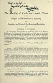 Cover of: Marking the Oregon Trail, the Bozeman Road and historic places in Wyoming 1908-1920