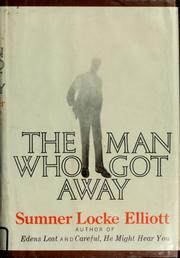 Cover of: The man who got away. | Sumner Locke Elliott