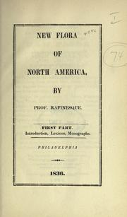 Cover of: New flora and botany of North America, or A supplemental flora, additional to all the botanical works on North America and the United States
