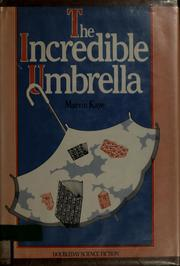 Cover of: The incredible umbrella | Marvin Kaye