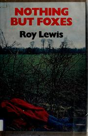 Cover of: Nothing but foxes | Lewis, Roy
