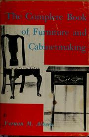 Cover of: The complete book of furniture and cabinetmaking | Vernon Martin Albers