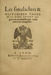 Cover of: Les simulachres & historiees faces de la mort, autant elegamme[n]t pourtraictes, que artificiellement imaginées