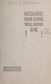 Cover of: Millions now living will never die!