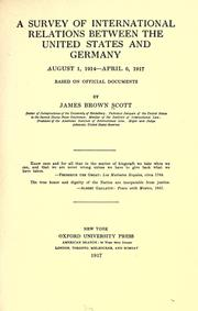 Cover of: A survey of international relations between the United States and Germany, August 1, 1914-April 6, 1917, based on official documents