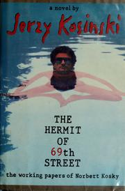 Cover of: The Hermit of Sixty Ninth Street: The Working Papers of Norbert Kosky