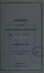 Cover of: Testimony before the House Committee on interstate and foreign commerce