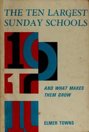 Cover of: The ten largest Sunday schools and what makes them grow | Elmer L. Towns