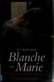 Cover of: The book about Blanche and Marie | Per Olov Enquist