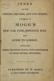 Cover of: Index to the streets, squares, and cab stands, comprised in Mogg's new cab fare, distance map, and guide to London by Edward L. Mogg
